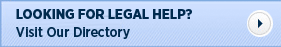 LOOKING FOR LEGAL HELP? Visit Our Directory