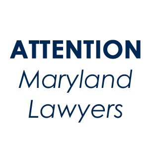 Attention Maryland Lawyers