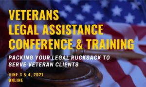 Text: Veterans Legal Assistance Conference and Training - Packing your legal rucksack to serve veteran clients. Background: gavel in front of an American flag